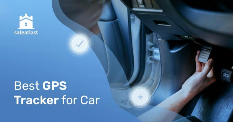 Have Complete Control Of Your Vehicle – Find The Best GPS Tracker For Your Car