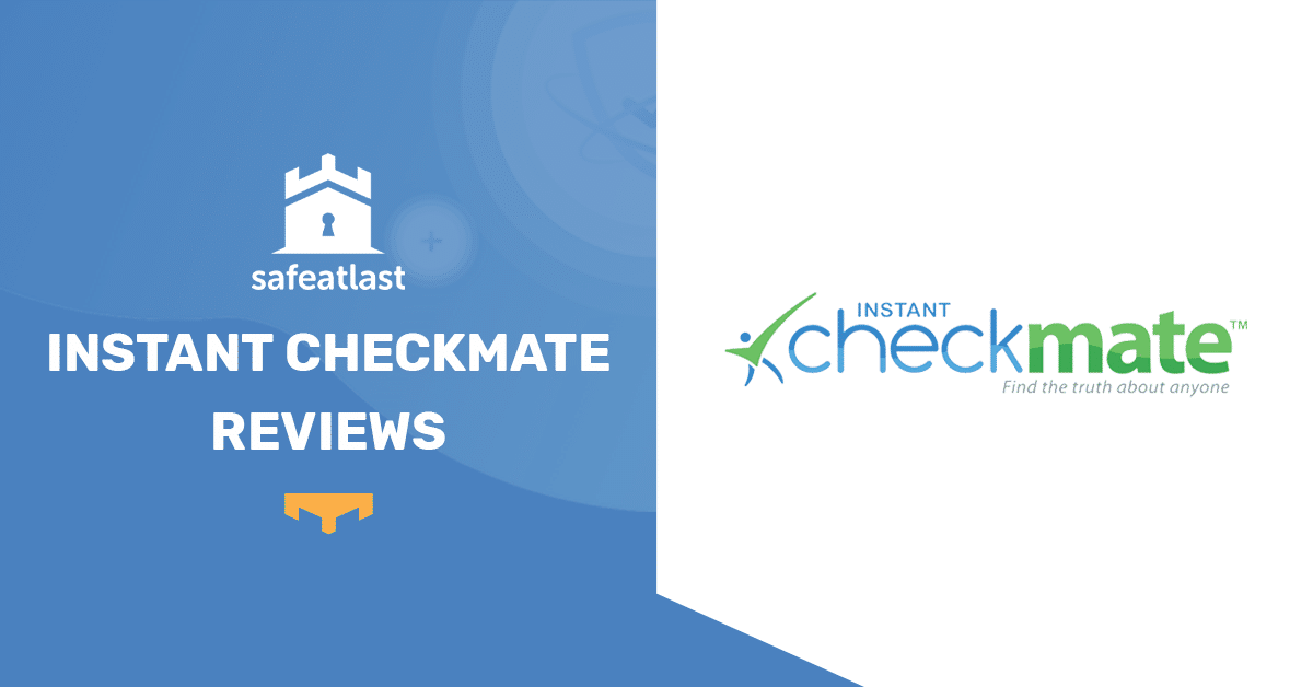 Instant Checkmate Reviews