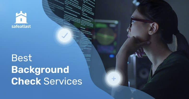 Best Background Check Sites in 2021 - The More You Know